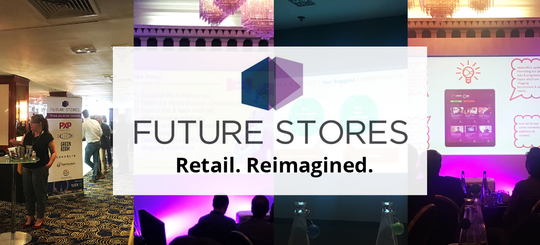 On the road @ Future Stores: Proving stores do have a bright future